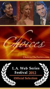 CHOICES in LA Web Fest 2012